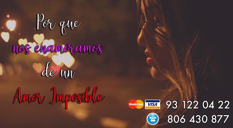 por que nos enamoramos de amores imposibles